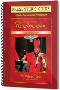 The Sacrament of Confirmation - Presenter's Guide