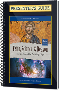 Faith, Science, and Reason, 2nd Edition - Presenter's Guide
