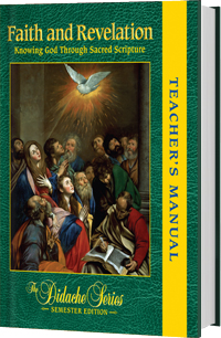 Faith and Revelation - Semester Edition - <b>TEACHER'S MANUAL</b>