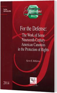 For the Defense: The Work of Some 19th Century American Canonists in the Protection of Rights
