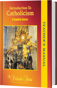 Introduction to Catholicism - <b>TEACHER'S MANUAL</b>