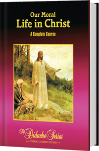 Our Moral Life in Christ - Complete Course Edition