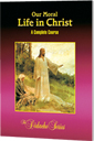 Our Moral Life in Christ - Complete Course Edition - <i>Student Workbook</i>