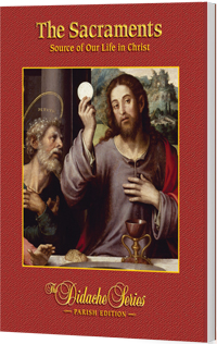 The Sacraments: Source of Our Life in Christ, Parish Edition