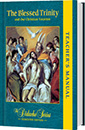 The Blessed Trinity - Semester Edition - <b>TEACHER'S MANUAL</b>