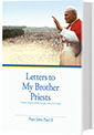 Letters to My Brother Priests: Complete Collection of Holy Thursday Letters (1979-2005)
