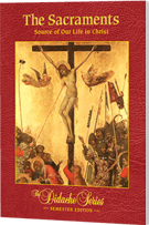 The Sacraments: Source of Our Life in Christ - Student Workbook