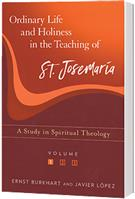 Ordinary Life and Holiness in the Teaching of St. Josemaría - Vol. I