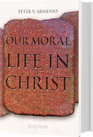Our Moral Life in Christ - College Edition
