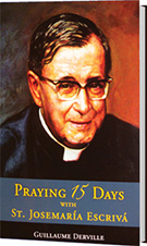 Praying 15 Days with St. Josemaria Escriva