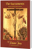 The Sacraments: Source of Our Life in Christ, Semester Edition, <b>PAPERBACK</b>
