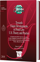 Towards Future Developments in Penal Law: U.S. Theory and Practice