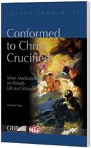 Conformed to Christ Crucified, Volume Two