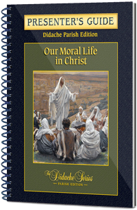 Our Moral Life in Christ - Presenter's Guide